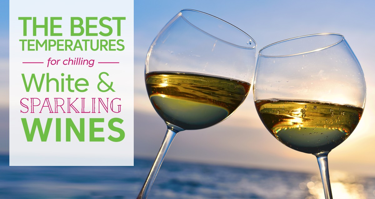 Best Temperatures For Chilling White And Sparkling Wines